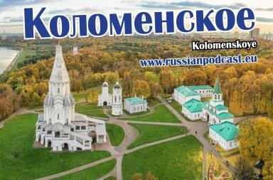 Visit Kolomenskoye